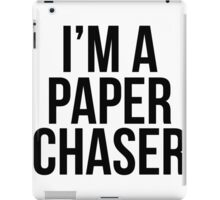 I'm a paper chaser iPad Case/Skin