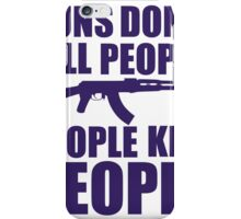 Guns don't kill people, people kill people iPhone Case/Skin
