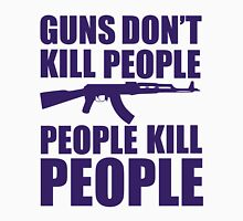 Guns don't kill people, people kill people Unisex T-Shirt