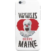 Where the Hell is Derry, Maine? iPhone Case/Skin