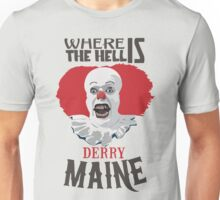 Where the Hell is Derry, Maine? Unisex T-Shirt