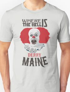Where the Hell is Derry, Maine? T-Shirt