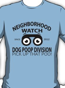 Neighborhood Watch Dog Poop Division T-Shirt