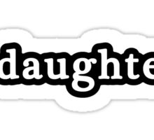 Daughter - Hashtag - Black & White Sticker