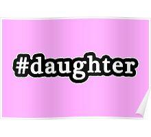 Daughter - Hashtag - Black & White Poster