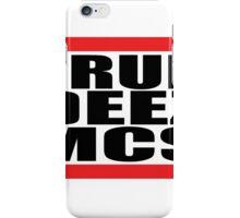 I run deez mcs iPhone Case/Skin