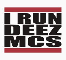 I run deez mcs by MegaLawlz