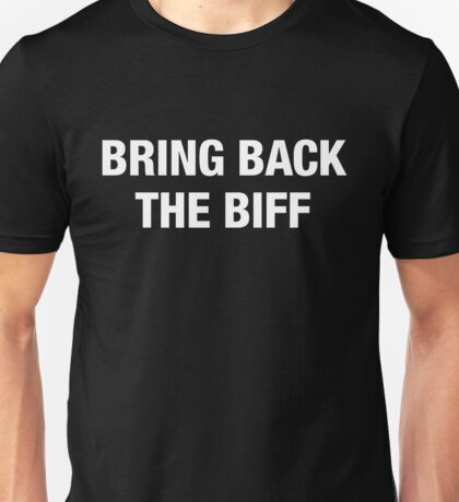 Bring Back the Biff Unisex T-Shirt