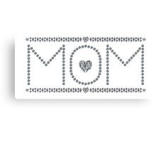 Gift for Mom Canvas Print
