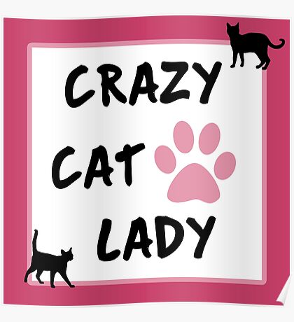 Crazy Cat Lady Poster