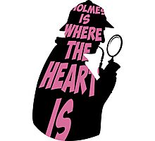Holmes is where the heart is Photographic Print