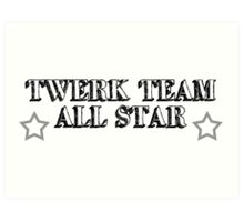 Twerk Team All Star Art Print