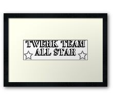 Twerk Team All Star Framed Print