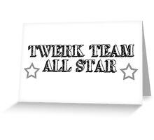 Twerk Team All Star Greeting Card