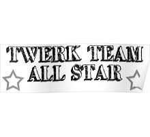 Twerk Team All Star Poster