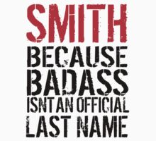 Awesome Smith because Badass Isn't an Official Last Name' Tshirt, Accessories and Gifts by Albany Retro