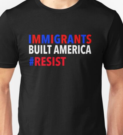 Immigrants Built America Unisex T-Shirt