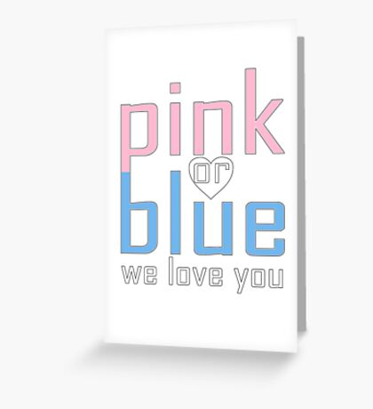 Pink Or Blue We Love You Baby Shower Heart Gender Reveal Party Mens Womens T Shirt You Baby Shower Gender Reveal Party Mens Womens T Shirt Greeting Card