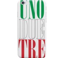 UNO DUE TRE iPhone Case/Skin
