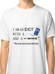 Idiot with a box and a screwdriver Classic T-Shirt