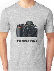 I'd Snap That Unisex T-Shirt
