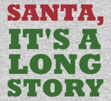SANTA, IT'S A LONG STORY Kids Tee