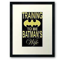 Training To Be Batman's Wife Framed Print