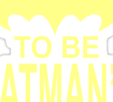 Training To Be Batman's Wife Sticker