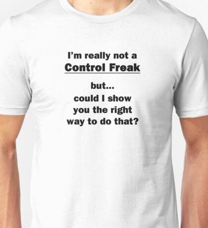 I'm Not Really a Control Freak Unisex T-Shirt