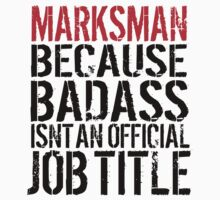 Funny Marksman because Badass Isn't an Official Job Title' Tshirt, Accessories and Gifts by Albany Retro