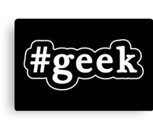 Geek - Hashtag - Black & White Canvas Print