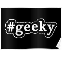 Geeky - Hashtag - Black & White Poster