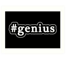 Genius - Hashtag - Black & White Art Print