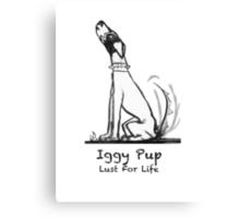 Iggy:Lust4 Canvas Print