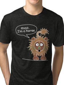 Moo. I'm a horse Tri-blend T-Shirt