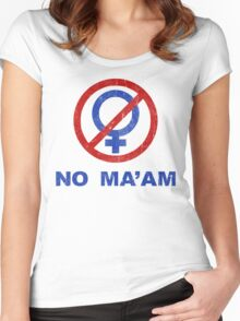 No Ma'am Women's Fitted Scoop T-Shirt