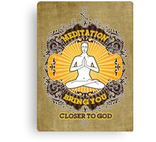 meditation bring you closer to god Canvas Print