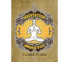 meditation bring you closer to god Photographic Print
