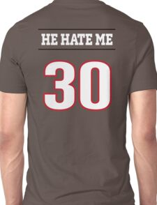 He Hate Me - Number 30 Unisex T-Shirt