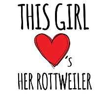 Cool 'This Girl Loves Her Rottweiler' Funny TShirts and Accessories Photographic Print
