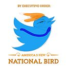 America's New National Bird, by Executive Order. Trump by Lois Keller
