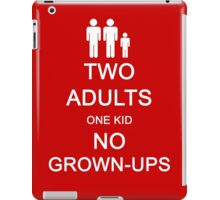 Two Adults, One Kid, No Grown-Ups iPad Case/Skin
