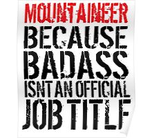 Hilarious Mountaineer because Badass Isn't an Official Job Title' Tshirt, Accessories and Gifts Poster