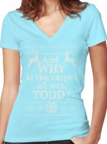 "Christmas Vacation ""And WHY is the carpet all wet, TODD?"" Women's Fitted V-Neck T-Shirt"