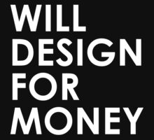 Will Design For Money by simplytextual