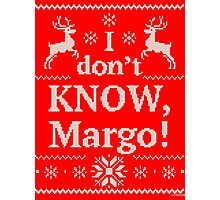 """Christmas Vacation """"I don't KNOW, Margo!"""" Photographic Print"""