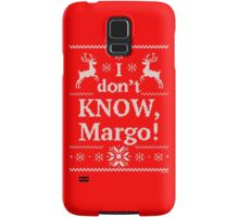 """Christmas Vacation """"I don't KNOW, Margo!"""" Samsung Galaxy Case/Skin"""