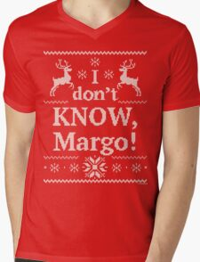 "Christmas Vacation ""I don't KNOW, Margo!"" Mens V-Neck T-Shirt"
