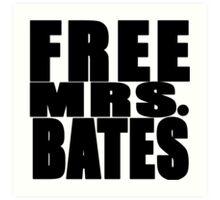 FREE MRS BATES Art Print