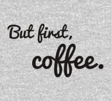 But first, coffee. Kids Clothes